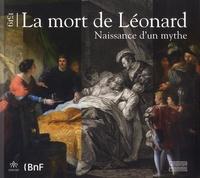 Gennaro Toscano - 1519,  la mort de Léonard - La naissance d'un mythe.