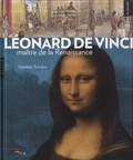 Gennaro Toscano et Claude Quiec - Léonard de Vinci - Maître de la Renaissance.