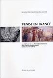 Gennaro Toscano - Venise en France - La fortune de la peinture vénitienne des collections royales jusqu'au XIXe siècle.