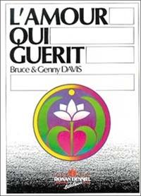 Genny Davis et Bruce Davis - L'amour qui guérit.