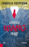 Genosse Wang fragt.