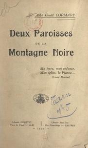 Gentil Cormary et Pierre Bayaud - Deux paroisses de la Montagne Noire.