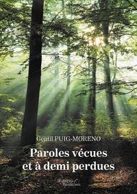 Gentil Puig-Moreno - Paroles vécues et à demi perdues.