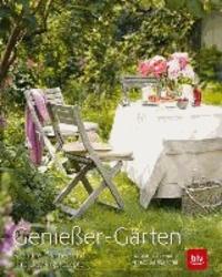 Genuss-Gärten - Kreative Gärtner und ihre Lieblingsrezepte.