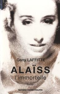 Geny Laffitte - Alaïss l'immortelle.