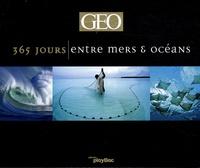GEO - 365 jours entre mers & océans.