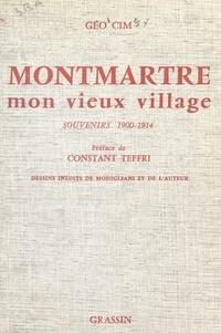 Géo Cim et Amedeo Modigliani - Montmartre mon vieux village - Souvenir d'un rapin sur la butte, 1900-1914.