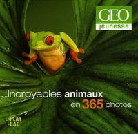 GEO - Incroyables animaux en 365 photos.