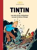 GEO - Tintin - Les arts et les civilisations vus par le héros d'Hergé.