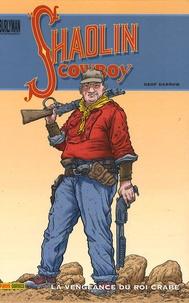Geof Darrow - Shaolin Cowboy Tome 1 : La vengeance du roi crabe.