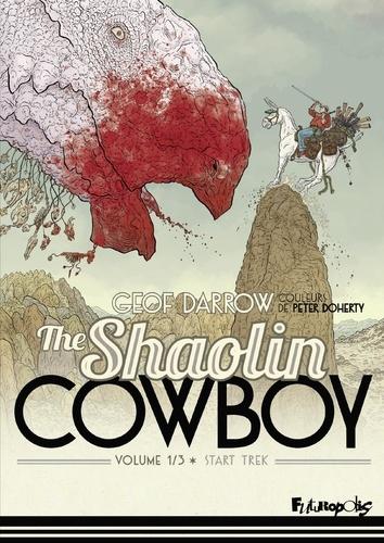 Shaolin Cowboy Tome 1 Start Trek