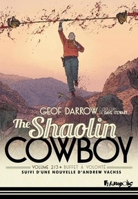 Geof Darrow - Shaolin Cowboy Tome 2 : Buffet à volonté - Suivi de Le Chemin du non chemin.