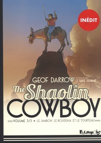 Geof Darrow - Shaolin Cowboy Tome 3 : Le Jambon, le Bouddha et le Tourteau.