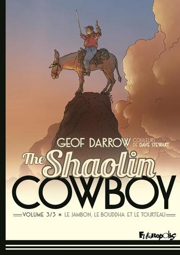 Shaolin Cowboy Tome 3 Le Jambon, le Bouddha et le Tourteau