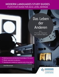 Geoff Brammall - Modern Languages Study Guides: Das Leben der Anderen - Film Study Guide for AS/A-level German.