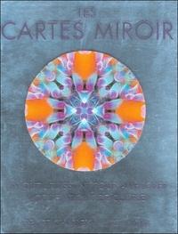 Geoff Charley et Lucy Lidell - Les cartes miroir - Un outil puissant pour améliorer vos relations de couple.