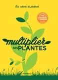 Geoff Hodge et Rosemary Ward - Multiplier ses plantes.