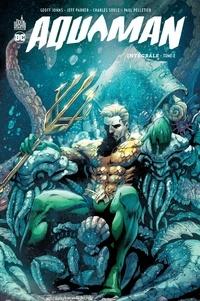 Geoff Johns et Jeff Parker - Aquaman Intégrale Tome 2 : .