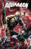 Geoff Johns et Ivan Reis - Aquaman Tome 2 : L'autre ligue.