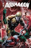 Geoff Johns et Ivan Reis - Aquaman - Tome 2 - L'autre ligue.
