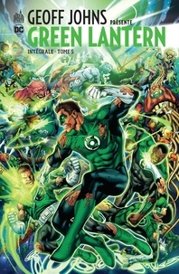 Geoff Johns et Tony Bedard - Geoff Johns présente Green Lantern Intégrale Tome 5 : .