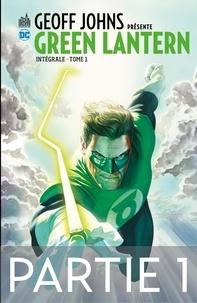 Téléchargez gratuitement le livre Geoff Johns présente Green Lantern - Tome 1 - Partie 1