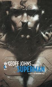 Geoff Johns et Richard Donner - Geoff Johns présente Superman Tome 1 : Le dernier fils.