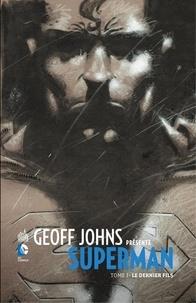 Geoff Johns et Richard Donner - Geoff Johns présente Superman - Tome 1 - Le dernier fils.