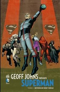 Geoff Johns et Gary Frank - Geoff Johns présente Superman - Tome 3 - Retour au XXXIe siècle.