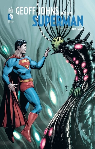 Geoff Johns présente Superman Tome 5 Brainiac