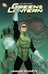 Geoff Johns et Ivan Reis - Green Lantern Tome 1 : Origine secrète.