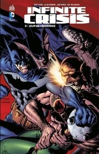 Geoff Johns et John Byrne - Infinite Crisis - Tome 3 - Jour de vengeance.