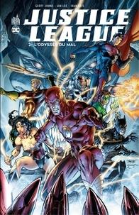 Geoff Johns et Jim Lee - Justice League - Tome 2 - L'odyssée du mal.