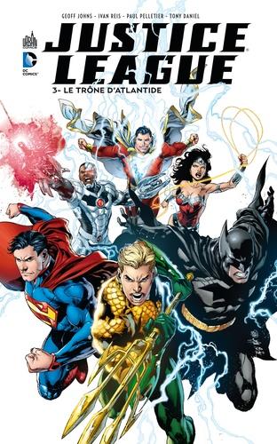 Geoff Johns et Jeff Lemire - Justice League Tome 3 : Le trône d'Atlantide.