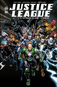 Geoff Johns et David Finch - Justice League - Tome 6 - Le règne du mal - Partie 1.