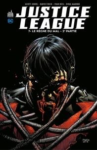 Geoff Johns et David Finch - Justice League - Tome 7 - Le règne du mal - Partie 2.