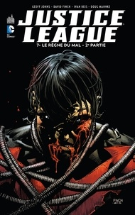 Geoff Johns et David Finch - Justice League Tome 7 : Le règne du mal - 2e partie.