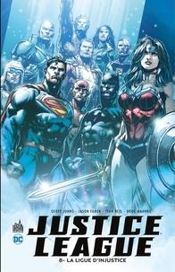Geoff Johns et Jason Fabok - Justice League - Tome 8 - La Ligue d'Injustice.