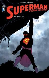 Geoff Johns et John JR Romita - Superman, l'homme de demain Tome 1 : Ulysse.