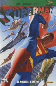 Geoff Johns et James Robinson - Superman  : La Nouvelle Krypton.
