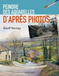 Geoff Kersey - Peindre des aquarelles - D'après photos.