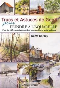 Geoff Kersey - Trucs et astuces de Geoff pour peindre à l'aquarelle.