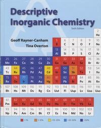 Geoff Rayner-Canham et Tina Overton - Descriptive Inorganic Chemistry.