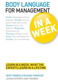 Geoff Ribbens et Richard Thompson - Body Language for Management in a Week: Teach Yourself.