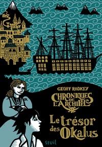 Geoff Rodkey - Chroniques de l'archipel Tome 1 : Le trésor des Okalus.