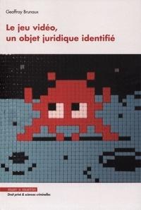 Geoffray Brunaux - Le jeu vidéo, un objet juridique identifié.