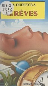 Geoffrey A. Dudley et Corine Derblum - Les rêves.