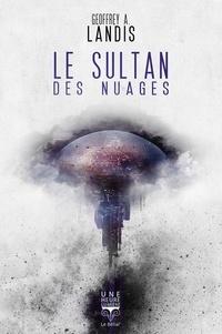 Geoffrey-A Landis - Le sultan des nuages.