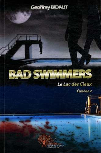 Geoffrey Bidaut - Bad Swimmers Tome 1 : Le lac des cieux - Episode 2.