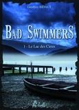 Geoffrey Bidaut - Bad Swimmers - 1 - Le lac des cieux.